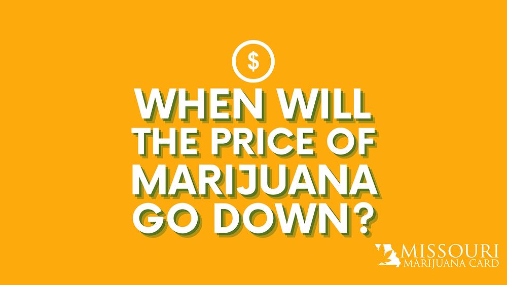 When will the price of medical marijuana in Missouri go down?