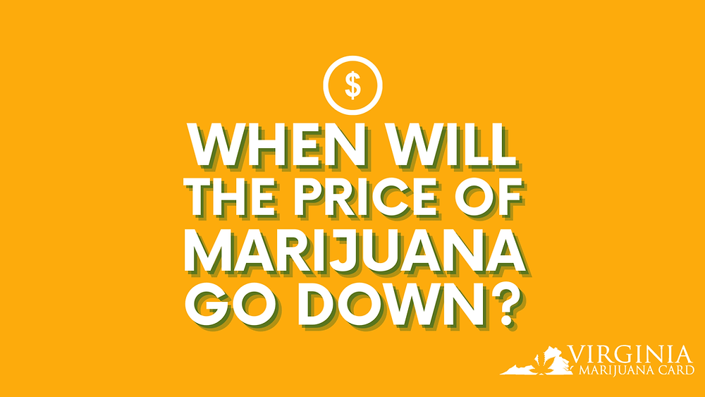When will the pride of medical marijuana in VA go down?