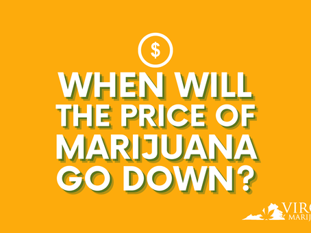 Medical Marijuana Prices in Virginia Will Come Down Soon!