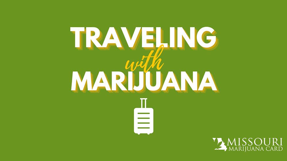 Traveling With Medical Marijuana