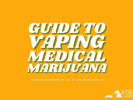 Vaping Medical Marijuana in Virginia: A Guide for Beginners