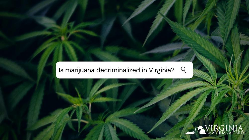 Marijuana decriminalization Virginia