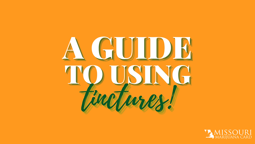 A Guide to Using Tinctures in Missouri