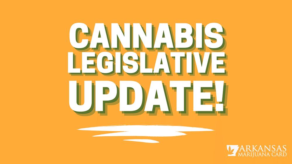 Arkansas Cannabis Legislative Update!