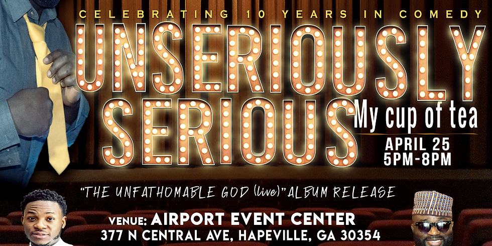 """MC Rhema presents """"Unseriously Serious: My cup of tea"""" Comedy Special"""