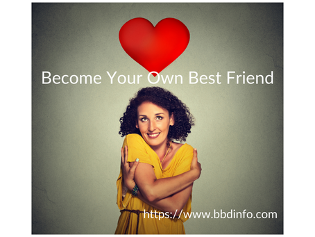 Become Your Own Best Friend