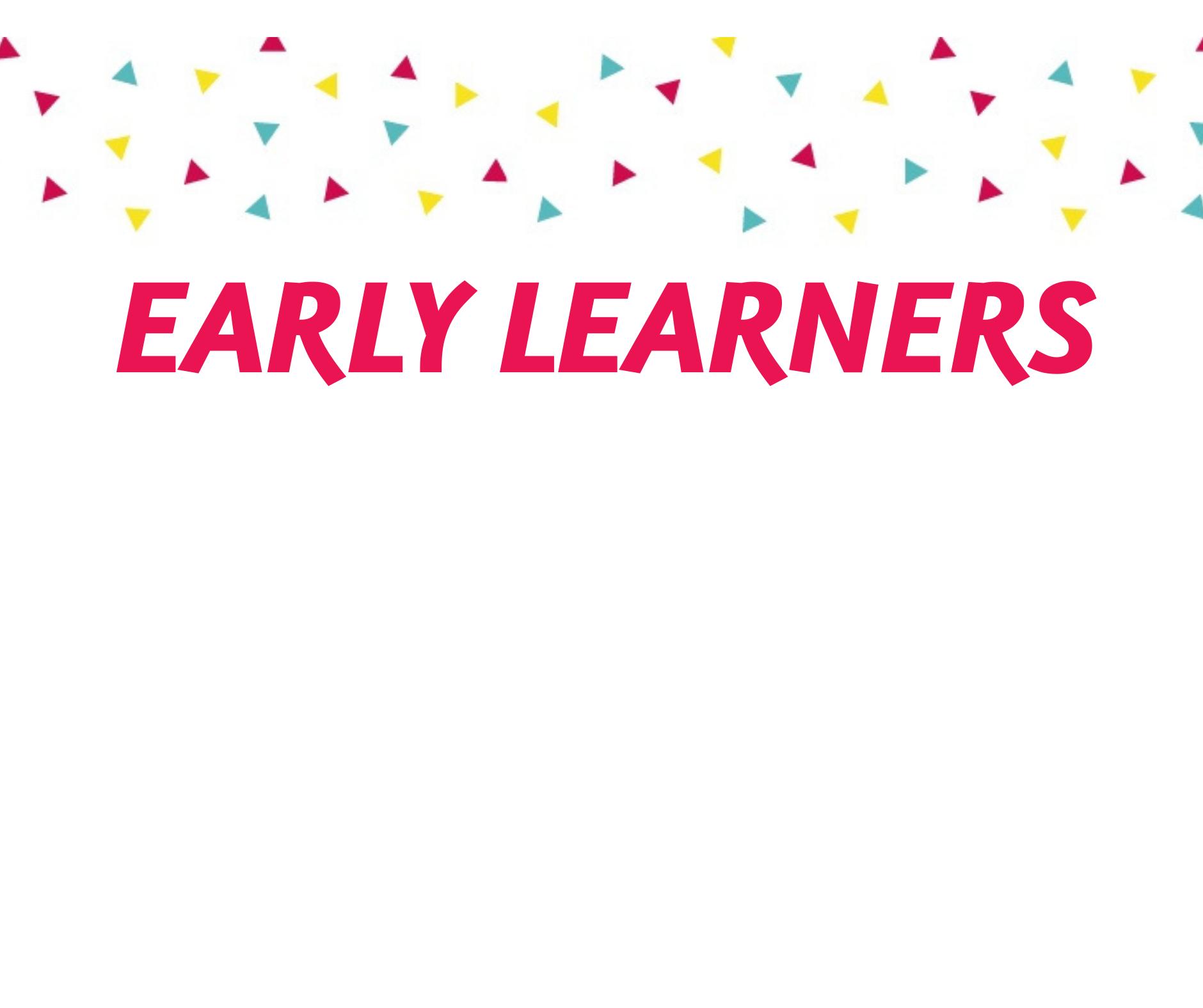 Early Learners