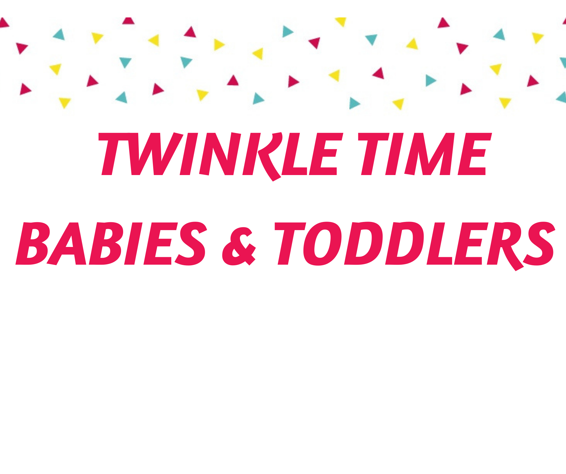 Twinkle Time -Tues babies and toddlers