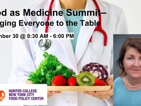 Food as Medicine Summit, Featured Speaker: Bernadette Martin