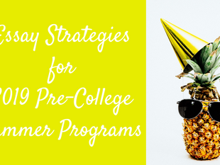 Essay Strategies for 2019 Pre-College Summer Programs