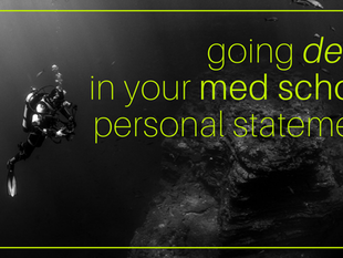 Going Deep in Your Med School Personal Statement