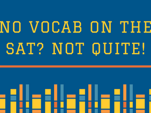 No Vocab on the SAT? Not Quite!