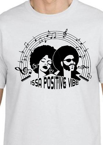 """Issa Positive Vibe"" Unisex Tee"