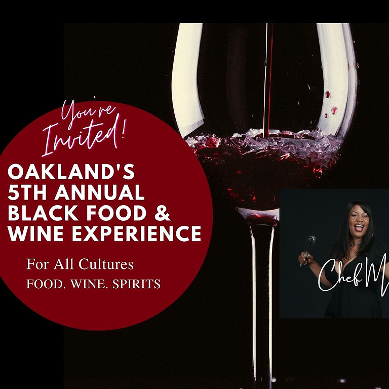 Oakland's 5th Annual Black Food & Wine Experience
