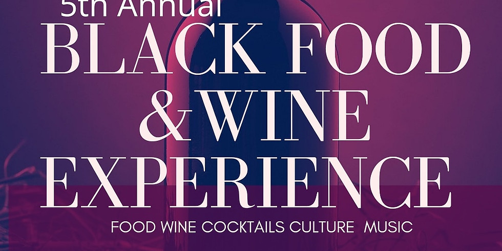 5th Annual Black Food & Wine Experience 2022