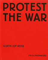 Protest the War_ Judith Joy Ross