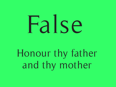 Why you don't have to honour thy father and thy mother