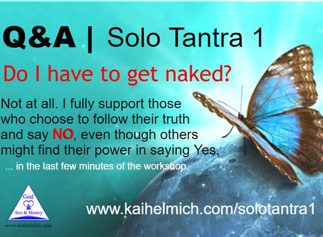 Q&A Solo Tantra| Do I have to get naked?