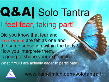 Q&A Solo Tantra| I feel fear, taking part!