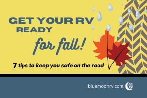 7 Ways to Get Your RVReady for Fall