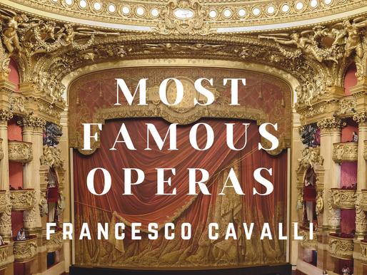 Francesco Cavalli - Five Most Famous Operas