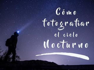 Cómo fotografiar el cielo nocturno