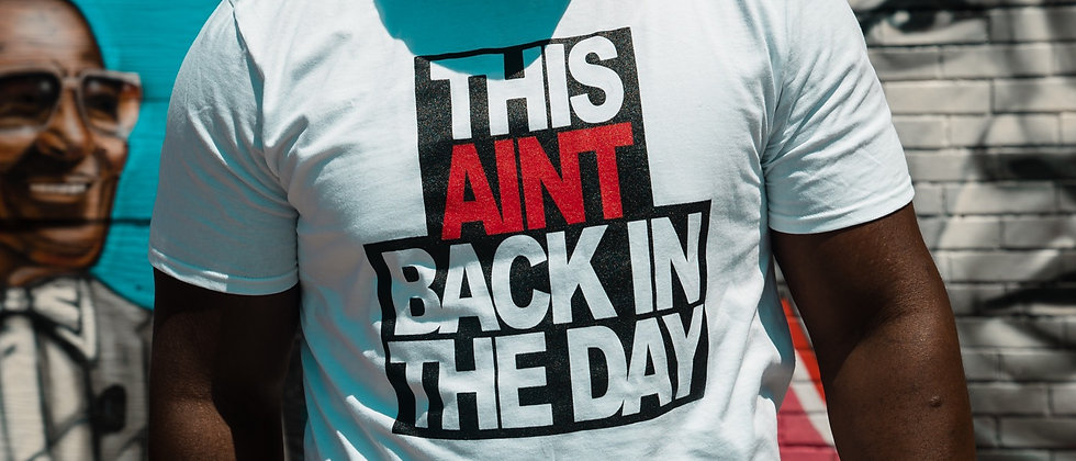 THIS AIN'T BACK IN THE DAY - T SHIRT (2 TONE)