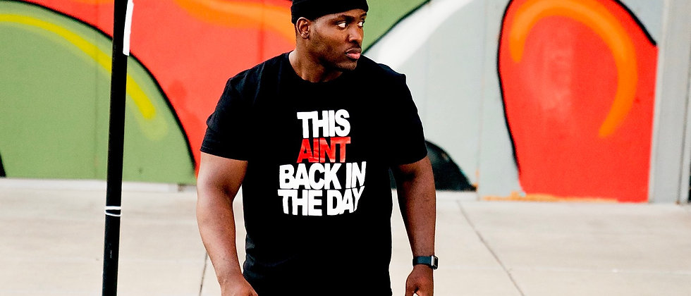 THIS AIN'T BACK IN THE DAY - T SHIRT (BLACK)