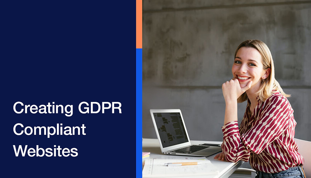 Woman smiling next to a computer and the text, 'Creating GDPR Compliant Websites
