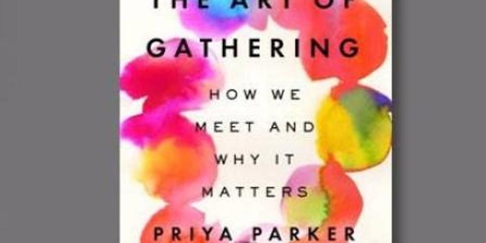 "Virtual Book Club: ""The Art of Gathering"" by Priya Parker (Meeting 2 of 4)"