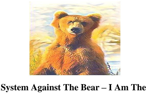 The System Against The Bear - I Am The Bear - Downloadable copy