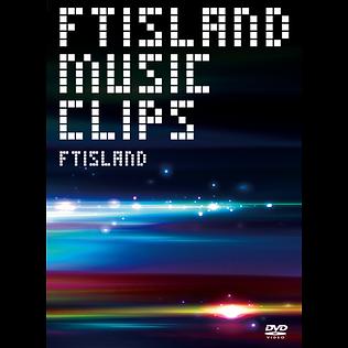 FTISLAND MUSIC CLIPS