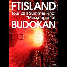 """Tour 2011 Summer Final """"Messenger"""" at BUDOKAN"""