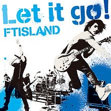 FTISLAND 5th Single「Let it go !」