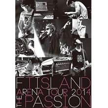 FTISLAND「ARENA TOUR 2014 -The Passion- 」