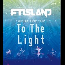 """AUTUMN TOUR 2014 """"To The Light"""""""