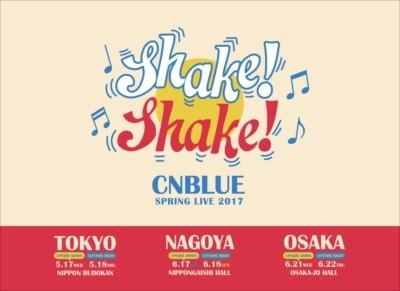 CNBLUE SPRING LIVE 2017 ~ Shake! Shake! ~
