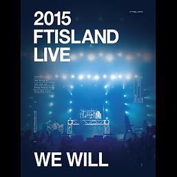 2015 FTISLAND LIVE [We Will] TOUR DVD