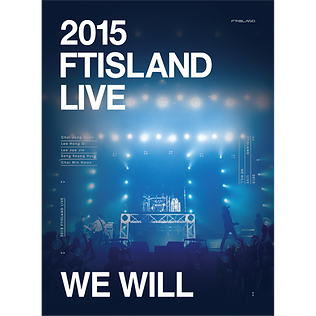 2015 FTISLAND LIVE [We Will] TOUR DVD