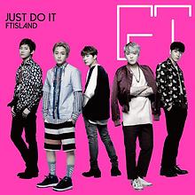 FTISLAND 16th Single「JUST DO IT」