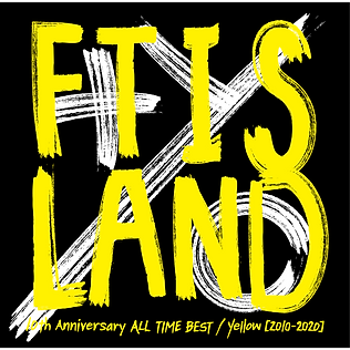FTISLAND『10th Anniversary ALL TIME BEST/ Yellow [2010-2020] 』