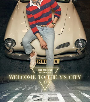 "JUNG YONG HWA JAPAN CONCERT 2020 ""WELCOME TO THE Y'S CITY"""
