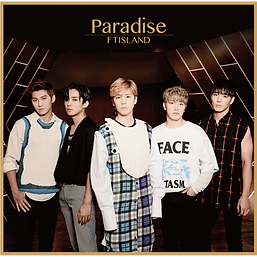FTISLAND 17th Single「Paradise」