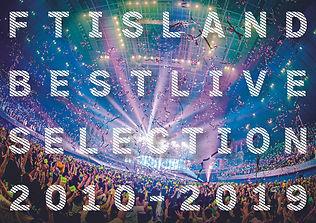 FTISLAND BEST LIVE SELECTION 2010-2019
