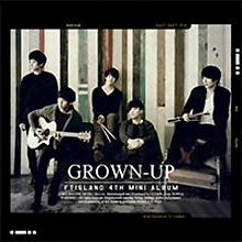 FTISLAND 4th Mini Album「GROWN-UP」