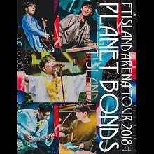 『FTISLAND Arena Tour 2018-PLANET BONDS-at NIPPON BUDOKAN』