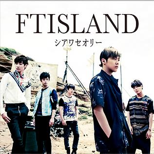 FTISLAND 11th Single「シアワセオリー」