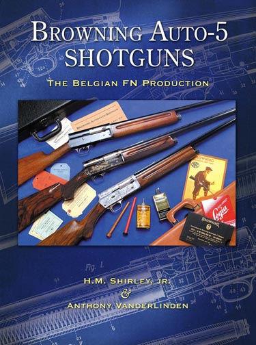 Browning Auto 5 Shotguns The Belgian FN Production book Vanderlinden Shirley