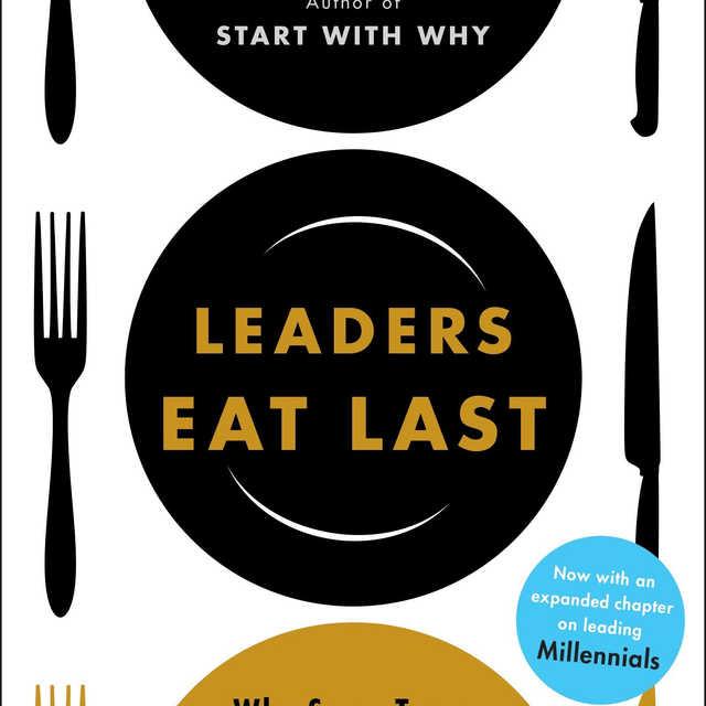 Leaders Eat Last - Simon Sinek