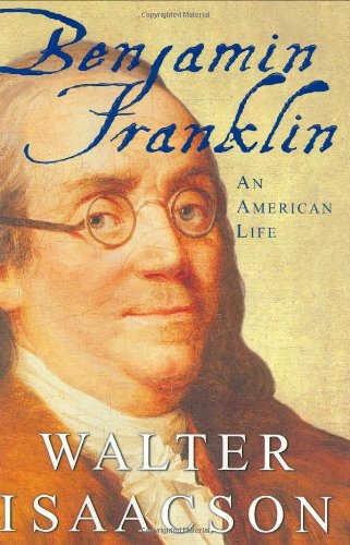 Benjamin Franklin - Walter Isaacson